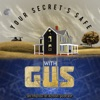 Your Secret's Safe With Gus