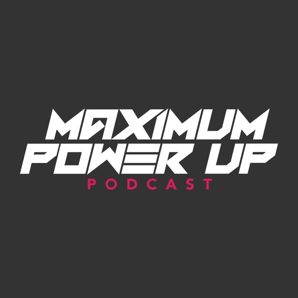 Maximum Power Up – Podcast – Podtail