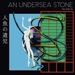 Boys Age - An Undersea Stone