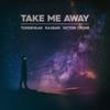 Tungevaag & Raaban & Victor Crone - Take Me Away artwork