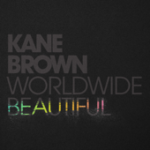 Worldwide Beautiful - Kane Brown