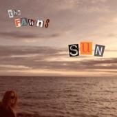 The Fawns - Sun