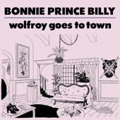 """Bonnie """"Prince"""" Billy - There Will Be Spring"""