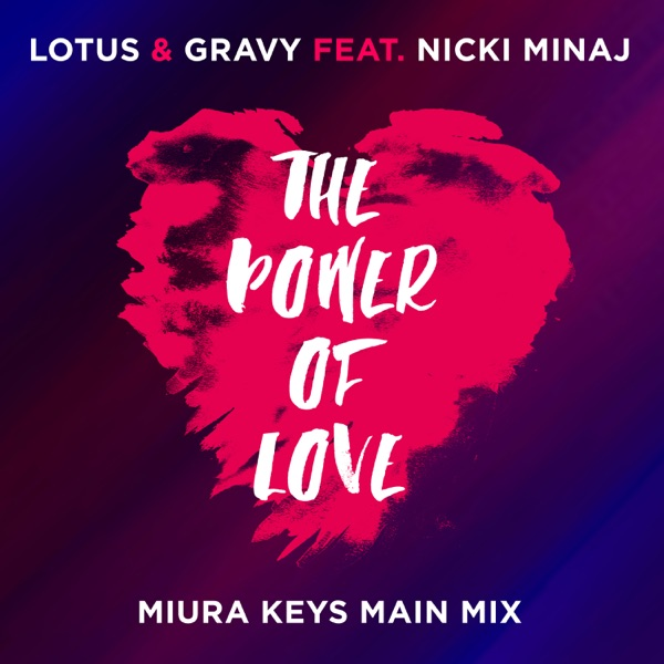 The Power Of Love (Miura Keys Main Mix) [feat. Nicki Minaj] - Single