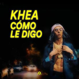 KHEA - Cómo Le Digo
