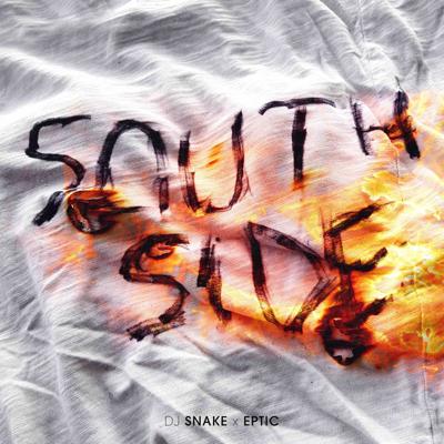 SouthSide - DJ Snake & Eptic song