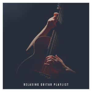Various Artists - Relaxing Guitar Playlist
