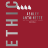 Ashley Antoinette - Ethic 4 (Unabridged)  artwork