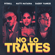 No Lo Trates - Pitbull, Daddy Yankee & Natti Natasha