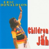 Eric Donaldson - CHILDREN OF JAH