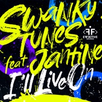 Ill Live On (Record Mix) - SWANKY TUNES - JANTINE