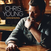 Drowning - Chris Young - Chris Young