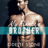 Odette Stone - My Fiancé's Brother: The Navy SEAL Series, Book 2 (Unabridged)  artwork