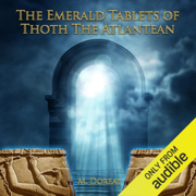 The Emerald Tablets of Thoth the Atlantean (Unabridged)