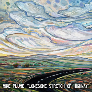 Mike Plume - Lonesome Stretch of Highway