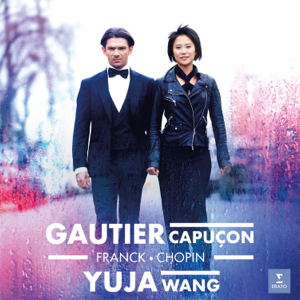 Gautier Capuçon & 王羽佳 - Franck & Chopin: Cello Sonatas