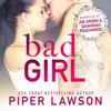 Piper Lawson - Bad Girl: A Rockstar Romance: Wicked, Book 2 (Unabridged)  artwork