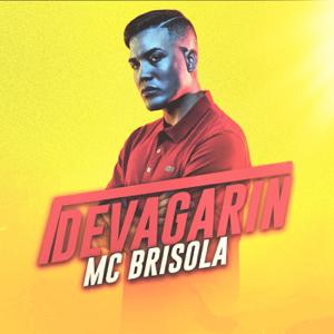 Mc Brisola & MC W1 - Devagarin