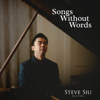 Steve Siu - Songs Without Words