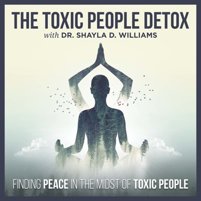 The Toxic People Detox | Self-Care & Difficult People Survival Strategies