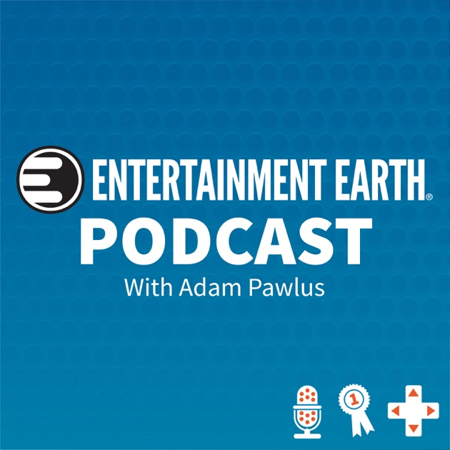 4f4d60d5f2a3 Entertainment Earth Podcast by Entertainment Earth on Apple Podcasts