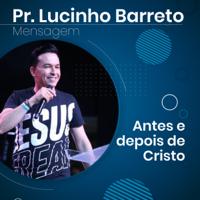 Lucinho Barreto - Antes e Depois de Cristo [Before and After Christ] (Abridged) artwork
