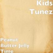 Kids Tunez - Peanut Butter Jelly Time
