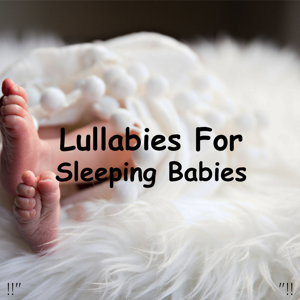 "Einstein Baby Lullaby Academy & Rockabye Lullaby - !!"" Lullabies for Sleeping Babies ""!!"