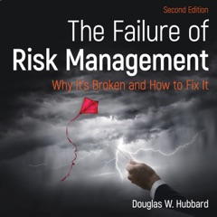 The Failure of Risk Management: Why It's Broken and How to Fix It, 2nd Edition