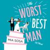 Mia Sosa - The Worst Best Man  artwork