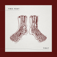 You?-Two Feet