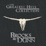 The Greatest Hits Collection - Brooks & Dunn - Brooks & Dunn