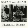 Harlem Blues - Satan and Adam
