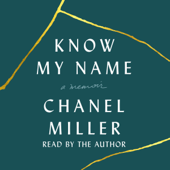 Know My Name: A Memoir (Unabridged)