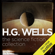 H.G. Wells - H.G. Wells: The Science Fiction Collection (Unabridged)