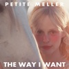 The Way I Want by Petite Meller