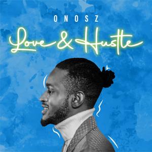 Onosz - Love & Hustle