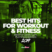 Best Hits for Workout & Fitness 2019 (Ideal for Cardio, Gym, Running & Aerobics)