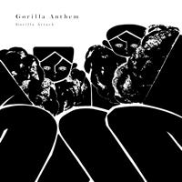 Gorilla Anthem-GORILLA ATTACK