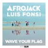 Wave Your Flag (feat. Luis Fonsi) - Single