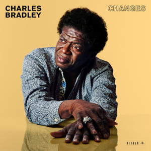 Charles Bradley - Good to Be Back Home feat. Menahan Street Band