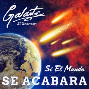 """Galante """"El Emperador"""" - Si el Mundo Se Acabara"""