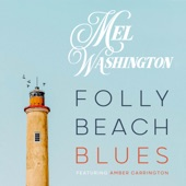 Mel Washington - Folly Beach Blues (feat. Amber Carrington)