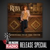 Stronger Than The truth (Big Machine Radio Release Special), Reba McEntire