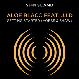"Aloe Blacc – Getting Started (Hobbs & Shaw) [From ""Songland""] [feat. JID] – Single [iTunes Plus M4A]"