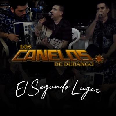 El Segundo Lugar - Single - Los Canelos de Durango
