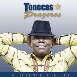Tonecas Prazeres - AfroVungo Project