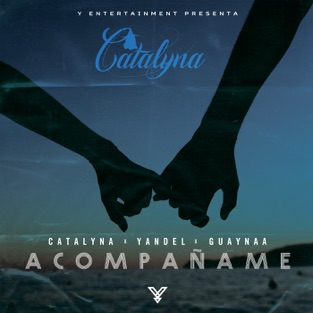 Catalyna, Yandel & Guaynaa – Acompáñame – Single [iTunes Plus AAC M4A]