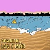 Adwaith - Lan Y Môr