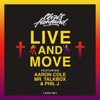 Live and Move (feat. Aaron Cole, Mr. Talkbox & Phil J.) - Single